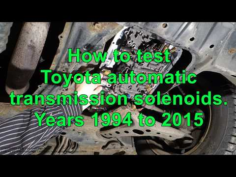 How to test Toyota automatic transmission solenoids Years