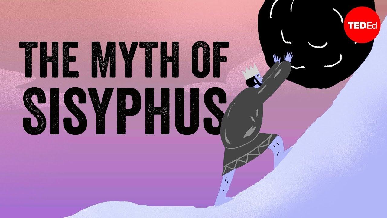 The myth of Sisyphus - Alex Gendler