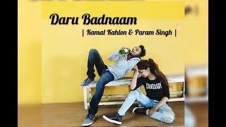 Daru Badnaam | Kamal Kahlon & Param Singh | Dance Choreography | Amit Bhujang & Meghna Meon |