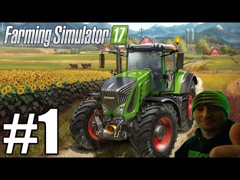 The FGN Crew Plays: Farming Simulator 2017 #1 - Let the FUN Begin (PC)