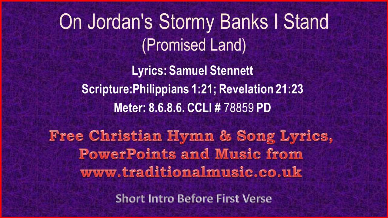 On jordans stormy banks i standi am bound for the promised land on jordans stormy banks i standi am bound for the promised land hymn lyrics music hexwebz Gallery