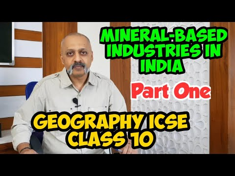 Mineral-based Industries in India (Part One) | Classification of Industries | ICSE Class X Geography