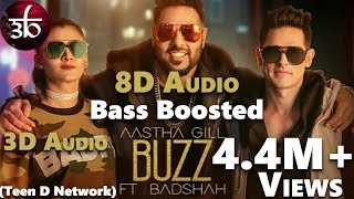 Buzz | 3D Audio | 8D Audio | Bass Boosted | Aastha Gill | Badshah | Virtual 3d Audio | Outro Zurxes