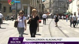 MOR BULTEN 29.06.11 ev kadınlarına emeklilik hakkı