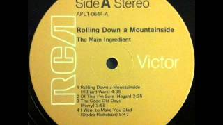 The Main Ingredient - Rolling Down A Mountainside