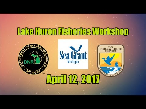 Lake Huron Fisheries Workshop 2017