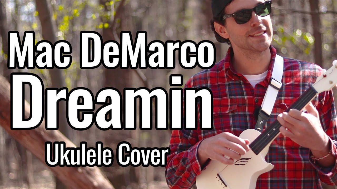 Mac DeMarco - Dreamin (Ukulele Cover)