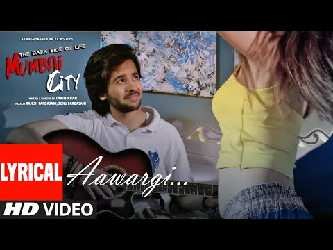 Aawargi Lyrical Video Song | THE DARK SIDE OF LIFE – MUMBAI CITY | Jubin Nautiyal