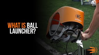 What is Ball Launcher? | The World's Premier Football Launcher