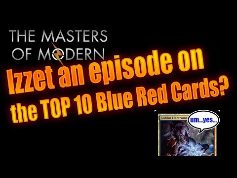 Top Ten Izzet Cards in Modern