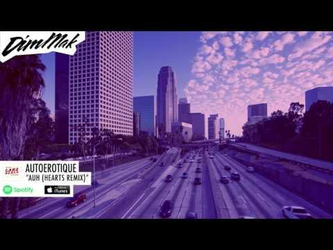 Autoerotique - AUH (Hearts Remix) [Audio]   Dim Mak Records