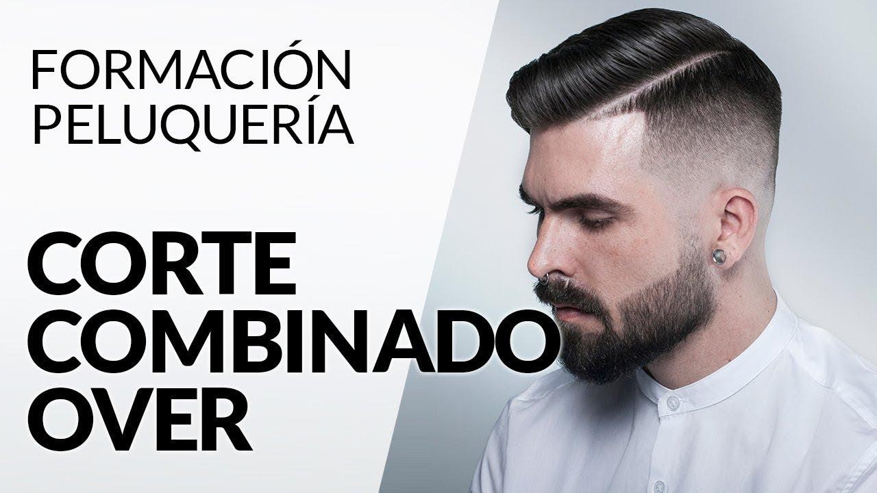 Tutorial Corte De Cabello Hombre Corte Combinado Over Youtube