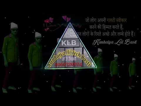 Dj  Kanhaiya Hi Tech BsT Mp3 Download Link Description Me