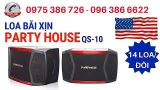 Loa Mỹ hàng bãi xịn, loa karaoke bãi Party House giá tri ân 6,1. LH: 0975386726 - 0963866622