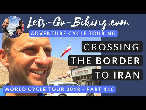 Part 110 - Crossing the border to Iran - World cycle tour - 2018