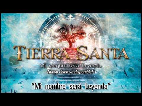 """TIERRA SANTA """"Mi Nombre Será Leyenda"""" (Audio)"""