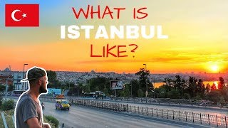 WHAT IS ISTANBUL TURKEY LIKE IN 2018? - A TOUR THROUGH THE CITY