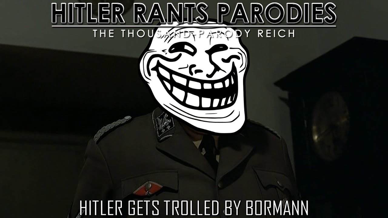Hitler gets trolled by Bormann