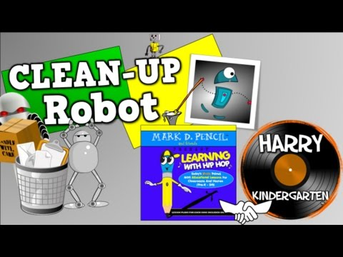 Clean Up Robot (Mark D. Pencil/Harry Kindergarten Music Collaboration)
