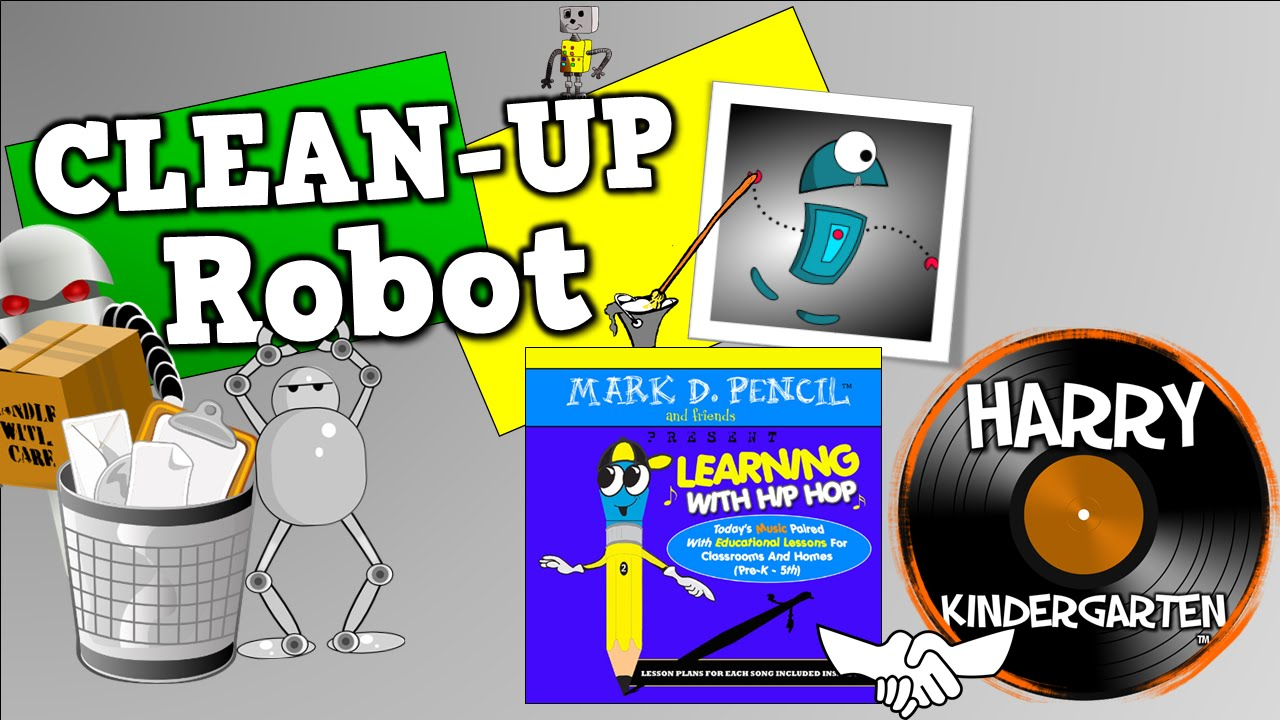 Clean Up Robot (Mark D  Pencil/Harry Kindergarten Music Collaboration)