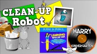 Clean Up Robot (Mark D. Pencil/Harry Kindergarten Music Collaboration)