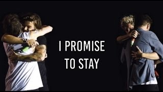 I PROMISE TO STAY - One Direction.