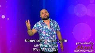 Guner solist-Guzel gelin 2018
