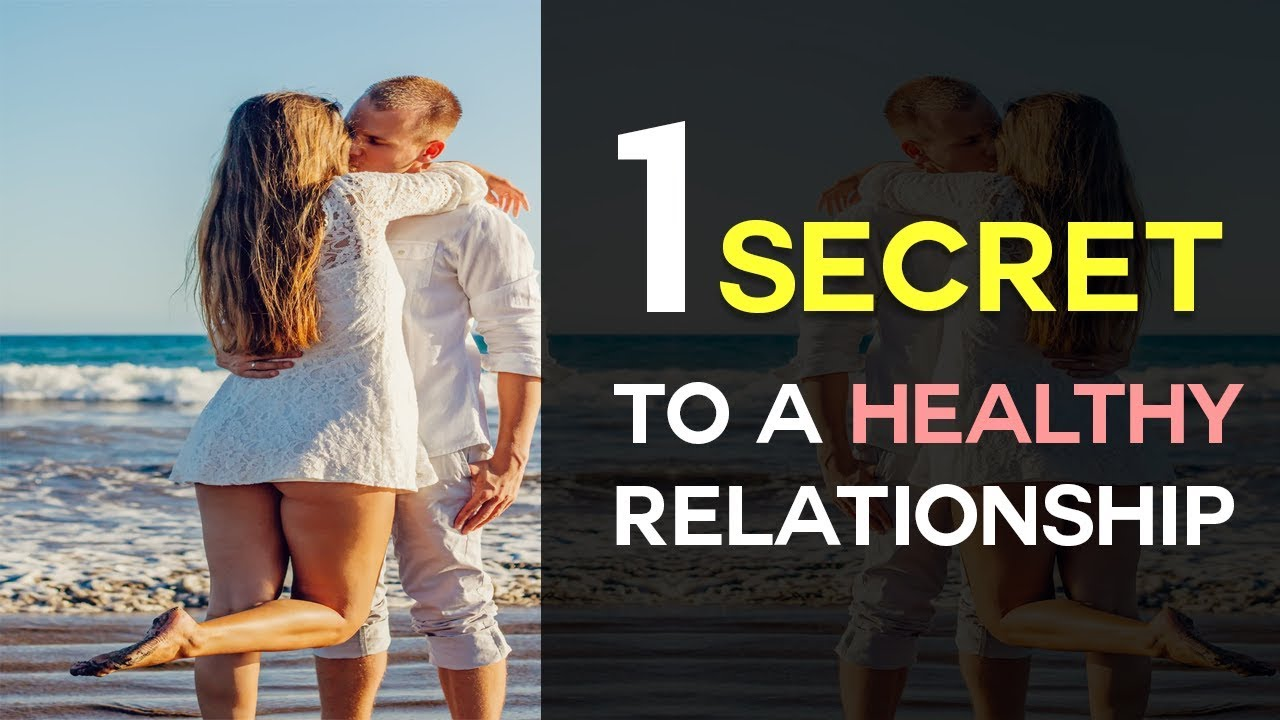1 Secret To A Healthy Relationship - YouTube