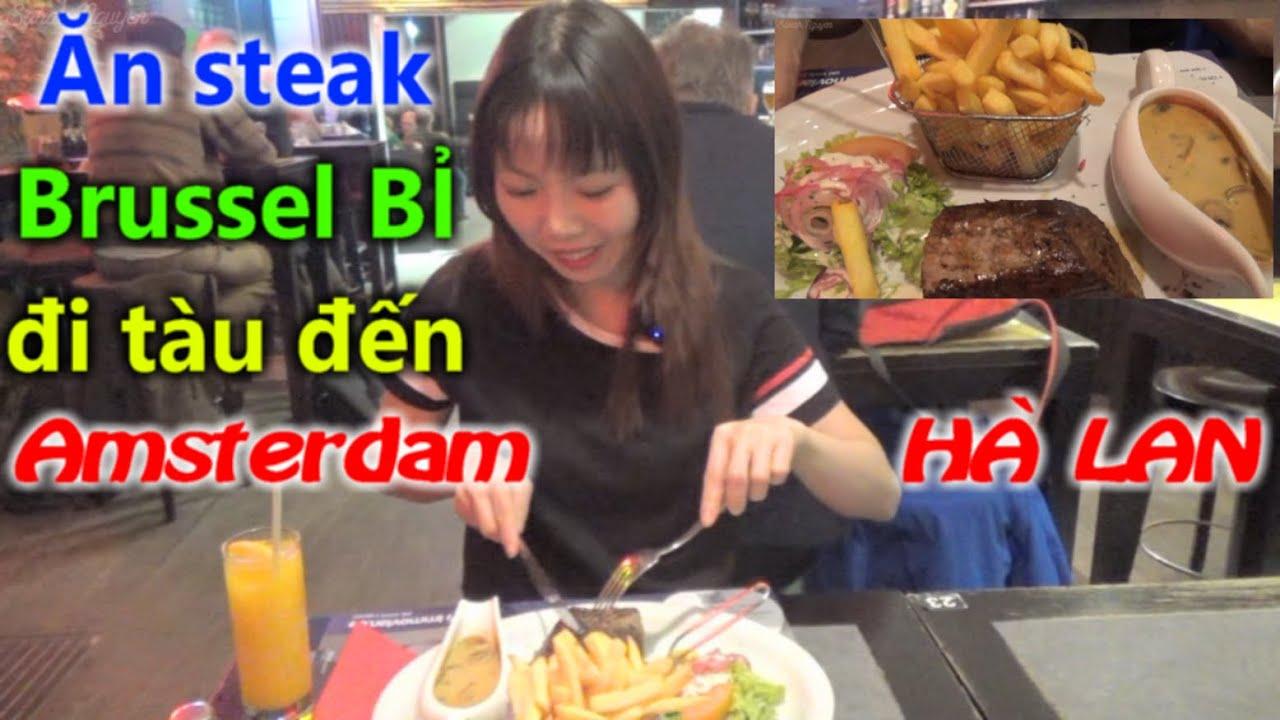 Ăn steak nhà hàng Brussel Bỉ và trải nghiệm chuyến tàu quốc tế đến Amsterdam Hà Lan cùng Sarah Ng