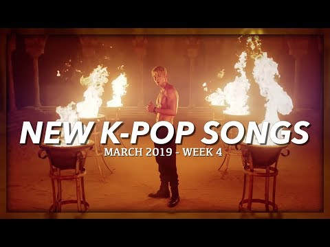 NEW K-POP SONGS  MARCH 2019 WEEK 4