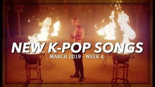 NEW K-POP SONGS | MARCH 2019 (WEEK 4)