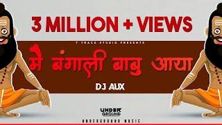 Unreleased Main Bangali Babu (BENAZIR MIX) - DJ AUX