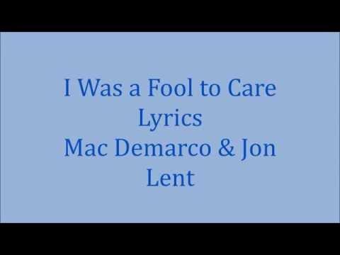 I was a Fool To Care Lyrics -Mac Demarco & Jon Lent