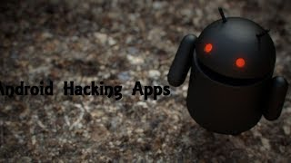 6 illegal Hacking Apps For Android Without Root (2017)