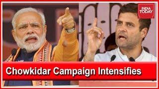 Morning Newswrap: Chowkidar Campaign Vs 'Chowkidar Chor Hai' Jibe, PM To Address 500 Constituencies