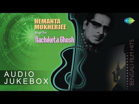 Hemanta Mukherjee Sings For Nachiketa Ghosh   Bengali Film Hits Audio Jukebox