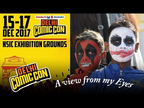 Comic Con Delhi 2017 Best Weekend of the Year