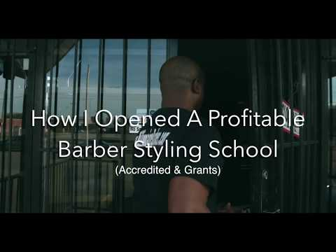 How To Open A Profitable Barber Styling School And Become Accredited and Qualify For Grants