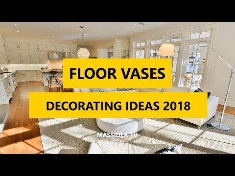 45+ Awesome Decorating Ideas with Floor vases 2018