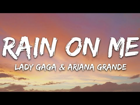 Lady Gaga, Ariana Grande – Rain On Me (Lyrics)