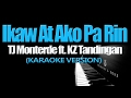 Download IKAW AT AKO PA RIN - TJ Monterde ft. KZ Tandingan (KARAOKE VERSION) MP3 song and Music Video