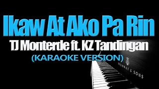 IKAW AT AKO PA RIN - TJ Monterde ft. KZ Tandingan (KARAOKE VERSION)