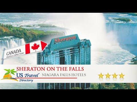 Sheraton On The Falls - Niagara Falls Hotels, Canada