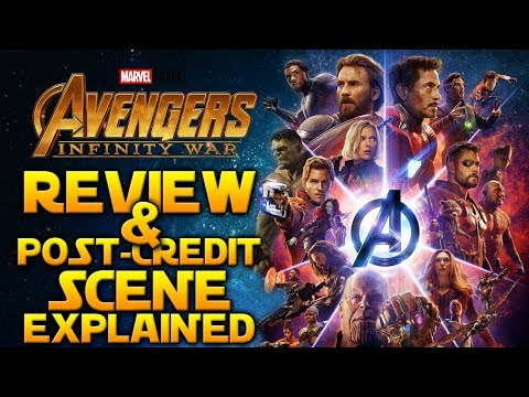 AVENGERS INFINITY WAR - Post Credits Explained, Review & More! [SPOILERS]