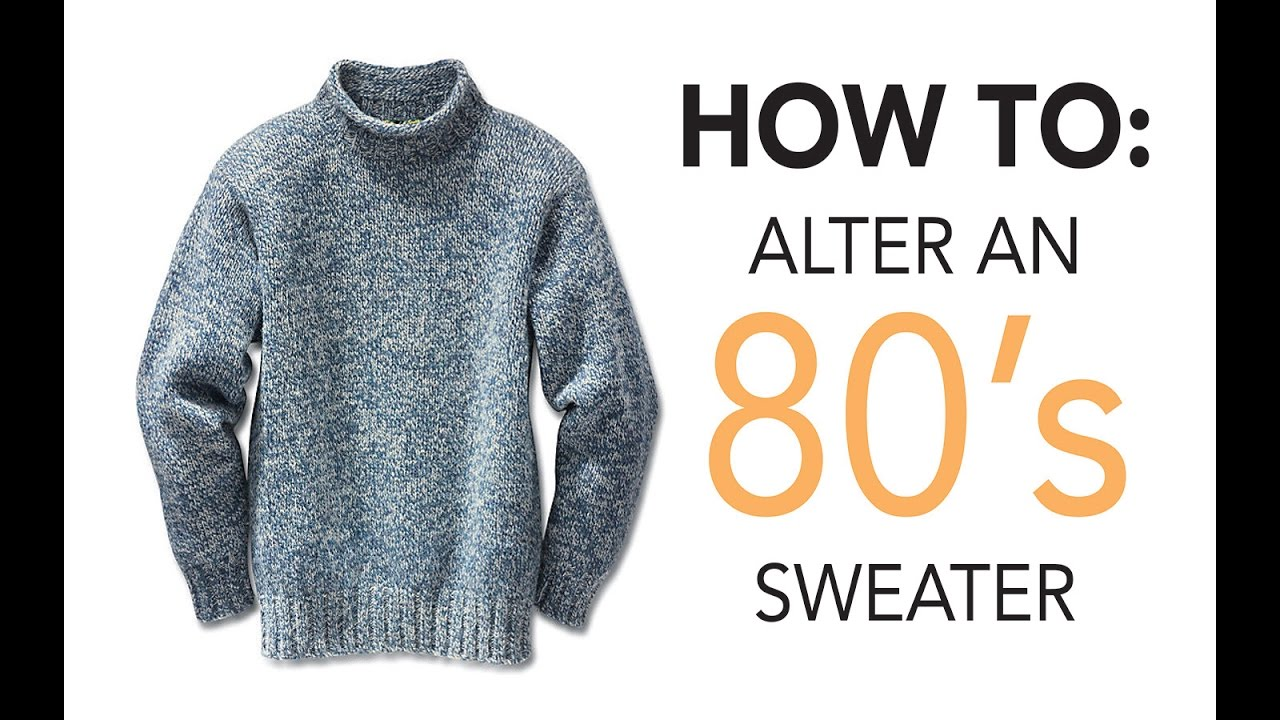 f9a21f9d75a0 How To Alter An 80s Sweater