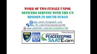 WORK OF TWO #FEMALE #UNPOL OFFICERS SERVING WITH THE UN MISSION IN SOUTH SUDAN