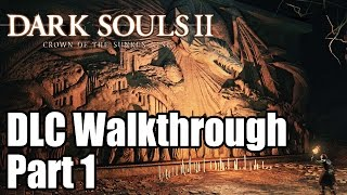 Dark Souls 2 DLC Walkthrough - Crown of the Sunken King - Part 1