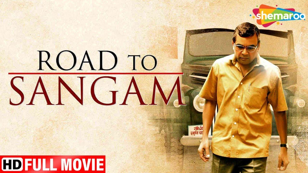 Road To Sangam (2010) (HD) | Paresh Rawal | Om Puri | Swati Chitnis | Hindi Latest Full Movie