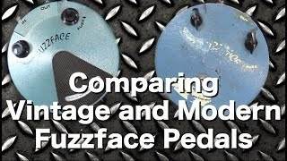 Vintage Vs Modern Fuzz face Pedals... is there a difference?