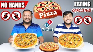 NO HANDS PIZZA EATING CHALLENGE | Domino's Pizza Eating Competition | Food Challenge